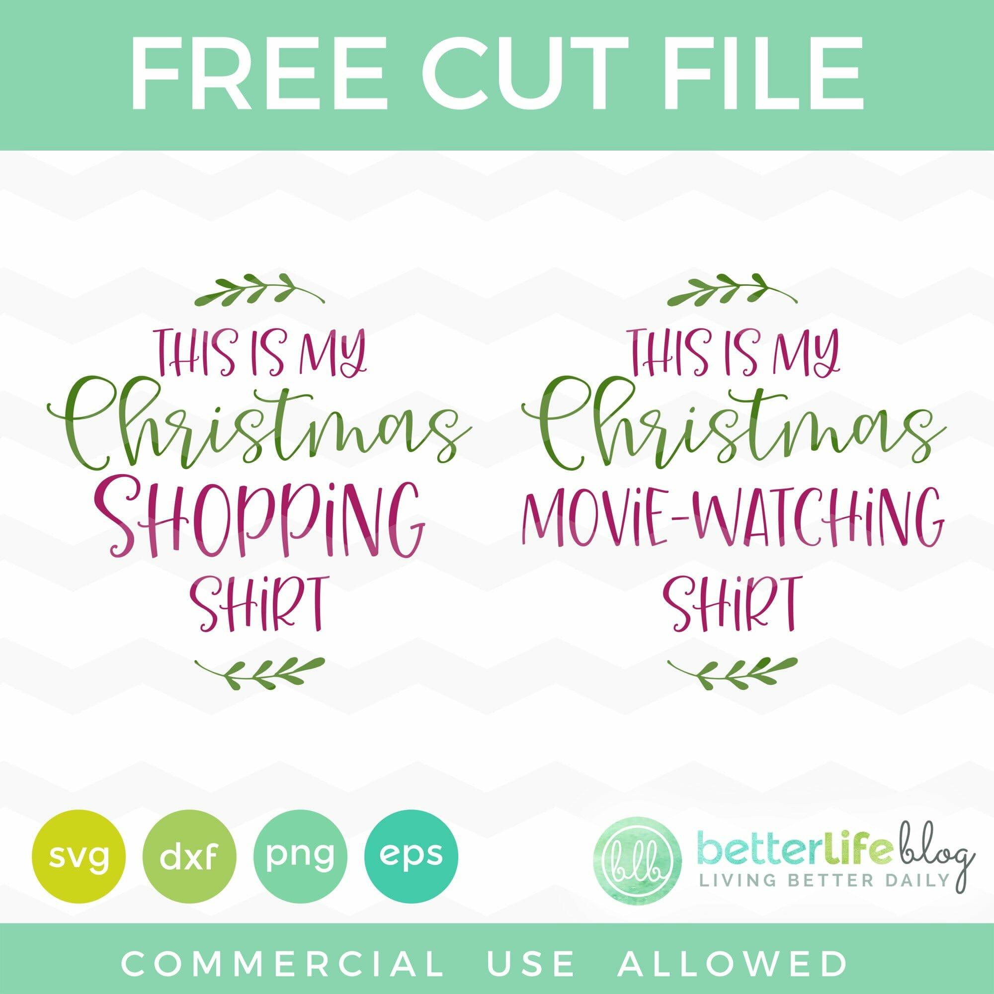 Cricut Project My Christmas Shopping Shirt And Christmas Movie Watching Shirt Free Svg Cut File Better Life Blog