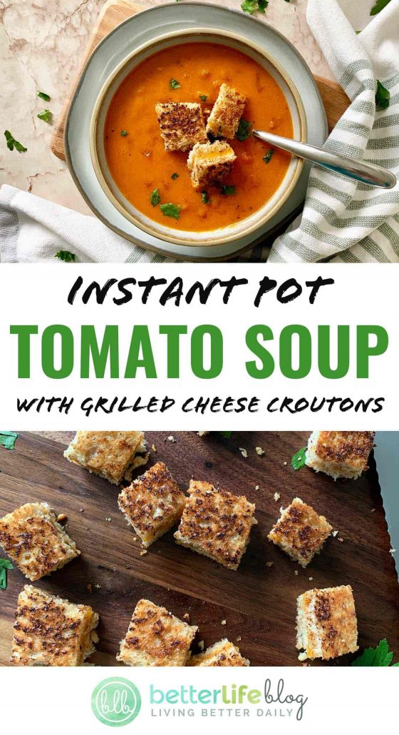 This Instant Pot Tomato Soup is garnished with homemade grilled cheese croutons. It's the ultimate in comfort food and super easy to put together.